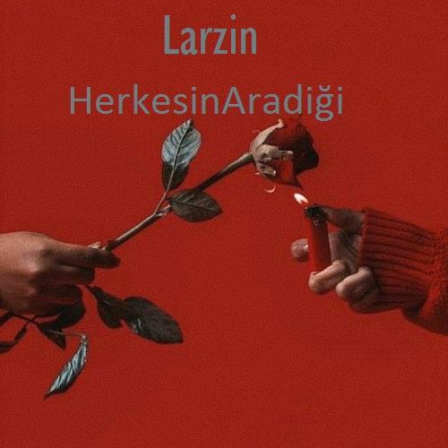 دانلود ریمیکس آهنگ Larzin به نام Herkesin Aradiği