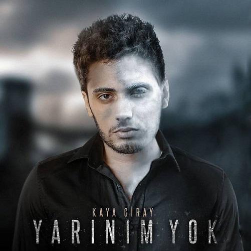 دانلود آهنگ ترکی Kaya Giray به نام Yarinim Yok