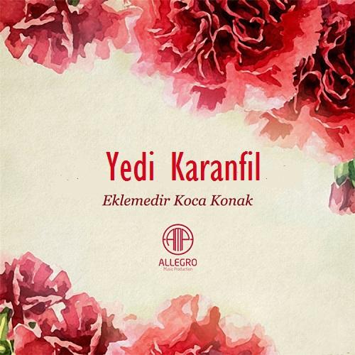 دانلود آهنگ بیکلام Yedi Karanfil به نام Eklemedir Koca Konak