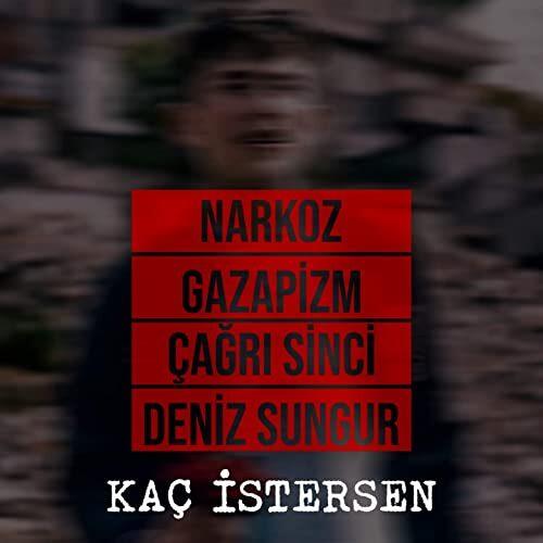 دانلود آهنگ ترکی Deniz Sungur & Narkoz به نام Kaç İstersen