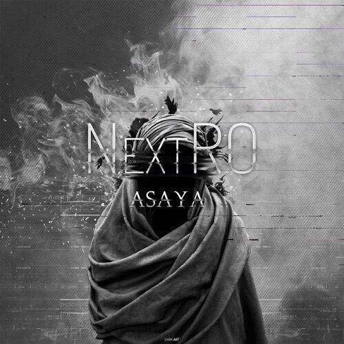 دانلود آهنگ ترپ Asaya به نام Nextro