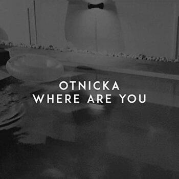 دانلود آهنگ بیکلام Otnicka به نام Where Are You