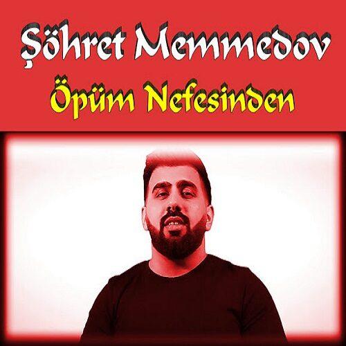دانلود آهنگ ترکی Şöhret Memmedov به نام Opum Nefesinden