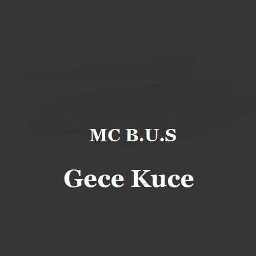 دانلود آهنگ MC B.U.S به نام Gece Kuce