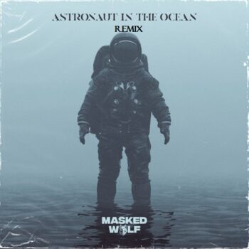 دانلود ریمیکس آهنگ Masked Wolf - Astronaut In The Ocean