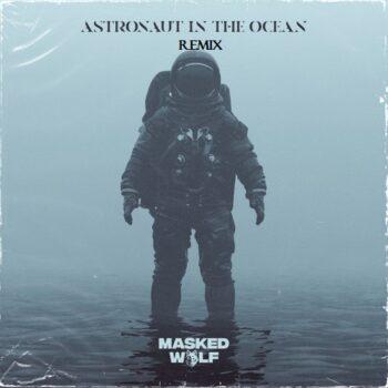 دانلود ریمیکس آهنگ Masked Wolf - Astronaut In The Ocean