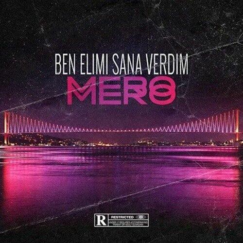 دانلود آهنگ Mero به نام Ben Elimi Sana Verdim