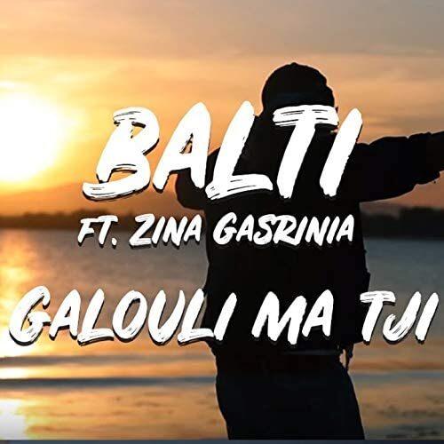 دانلود آهنگ Balti featuring Zina Gasrinia به نام Galouli ma tji